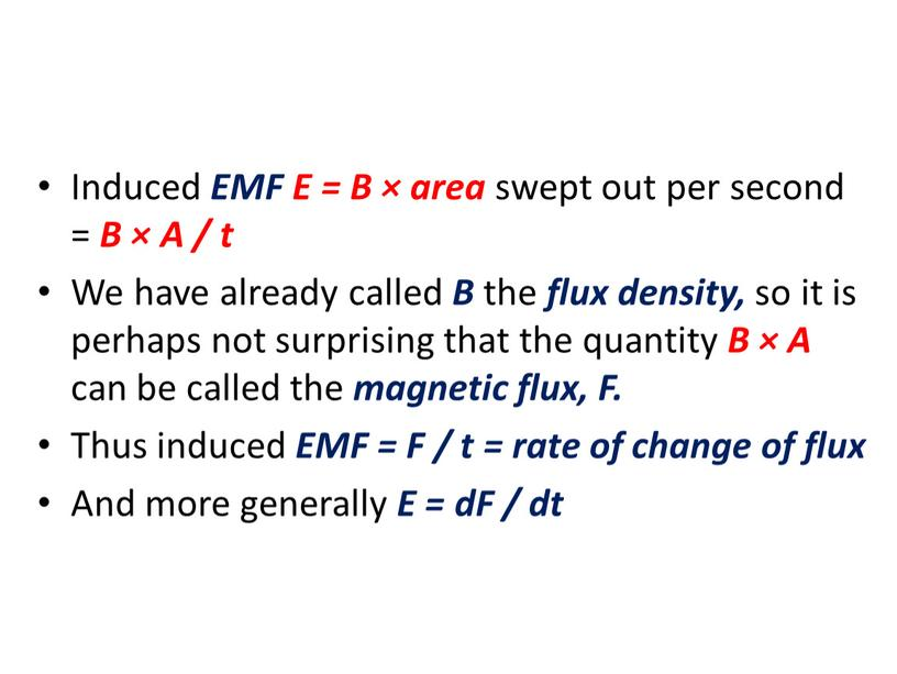 Induced EMF E = B × area swept out per second =