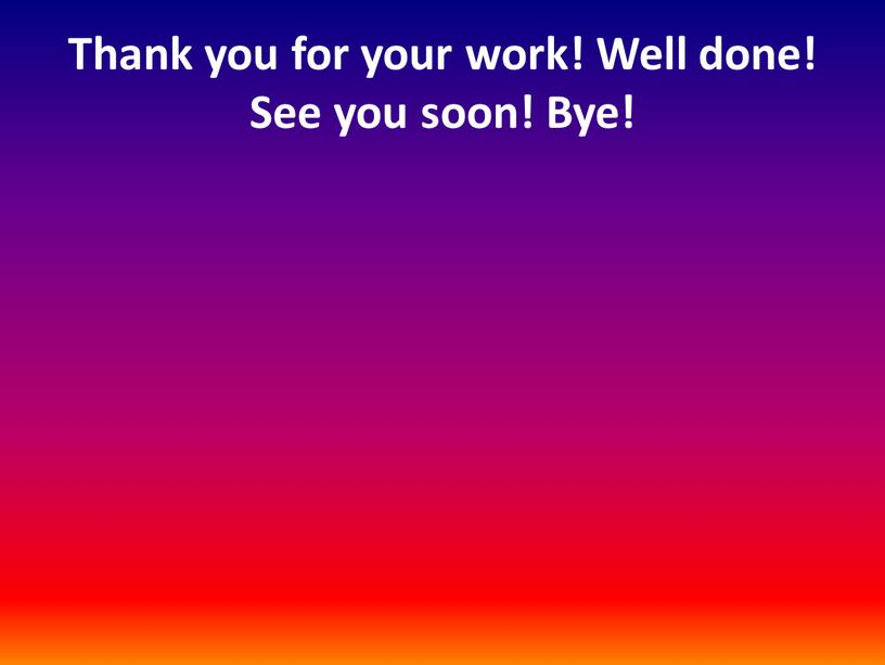 Thank you for your work! Well done!
