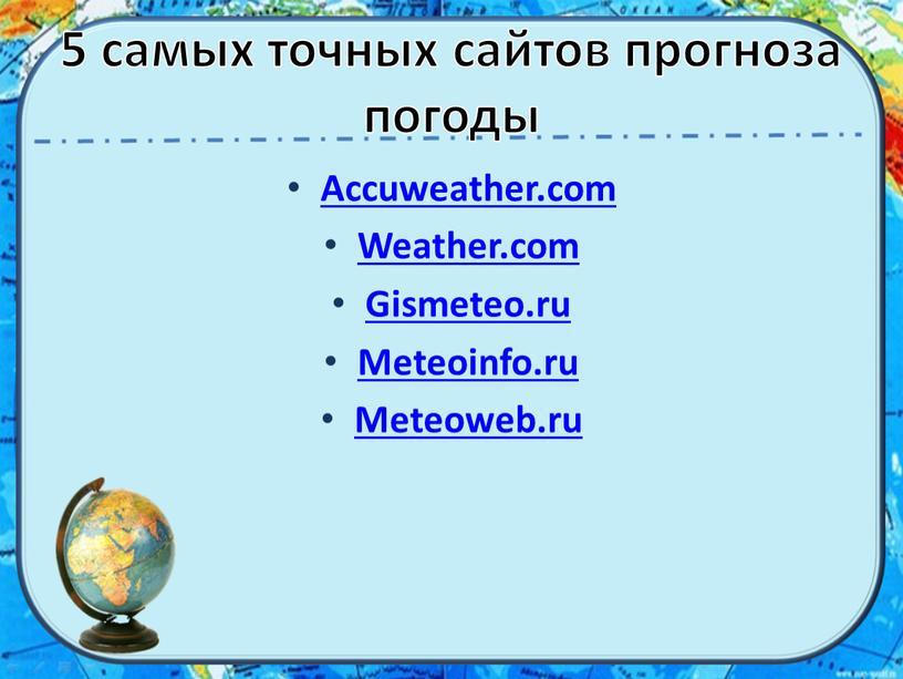 Accuweather.com Weather.com Gismeteo