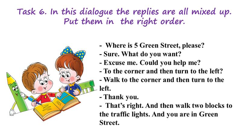 Task 6. In this dialogue the replies are all mixed up