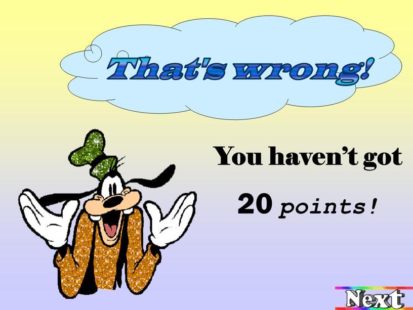 You haven't got 20 points!