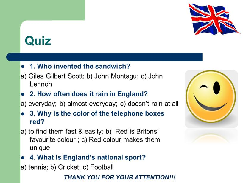 Quiz 1. Who invented the sandwich? a)