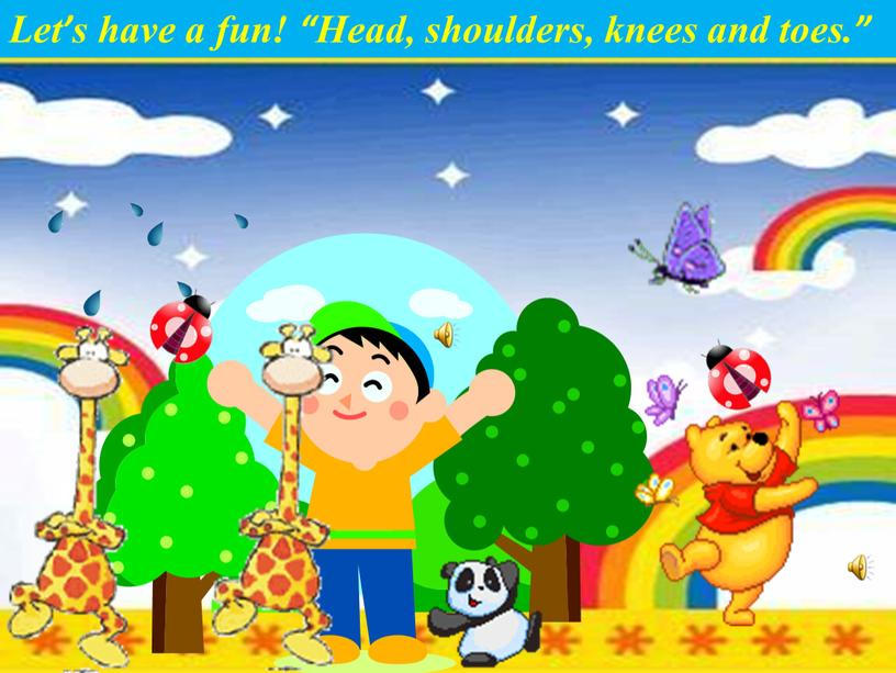 "Let's have a fun! ""Head, shoulders, knees and toes"