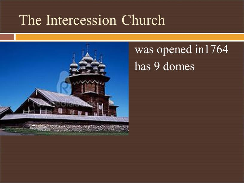 The Intercession Church was opened in1764 has 9 domes