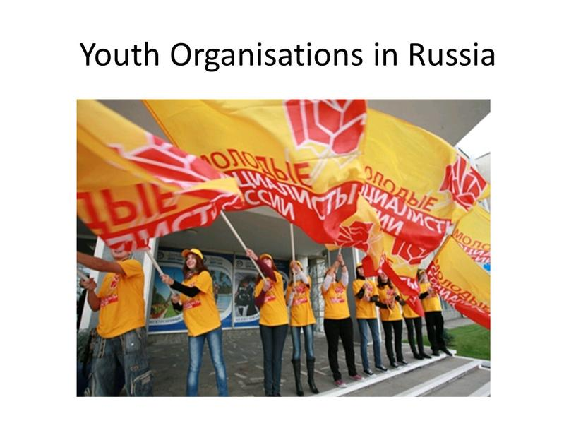 Youth Organisations in Russia