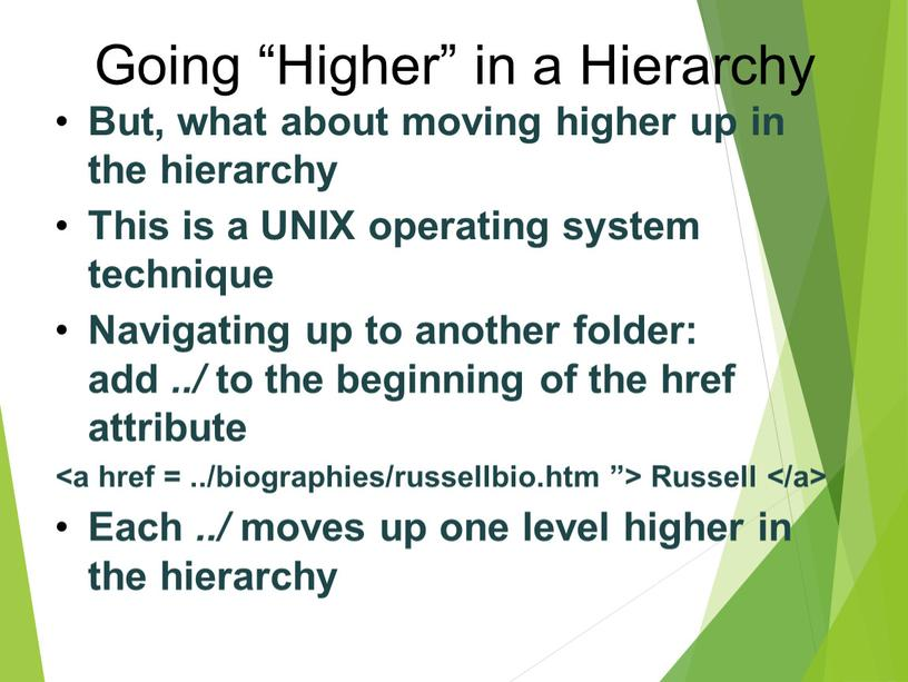 """Going """"Higher"""" in a Hierarchy But, what about moving higher up in the hierarchy"""
