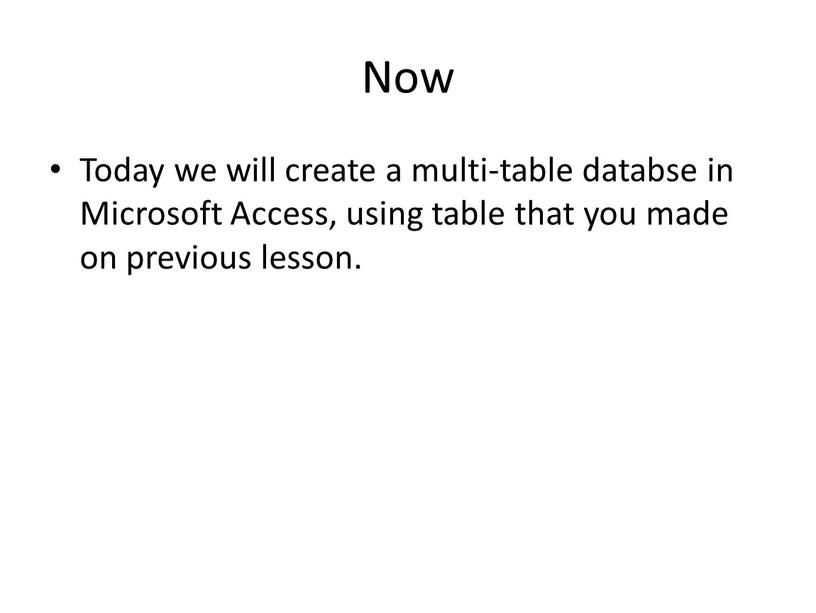 Now Today we will create a multi-table databse in