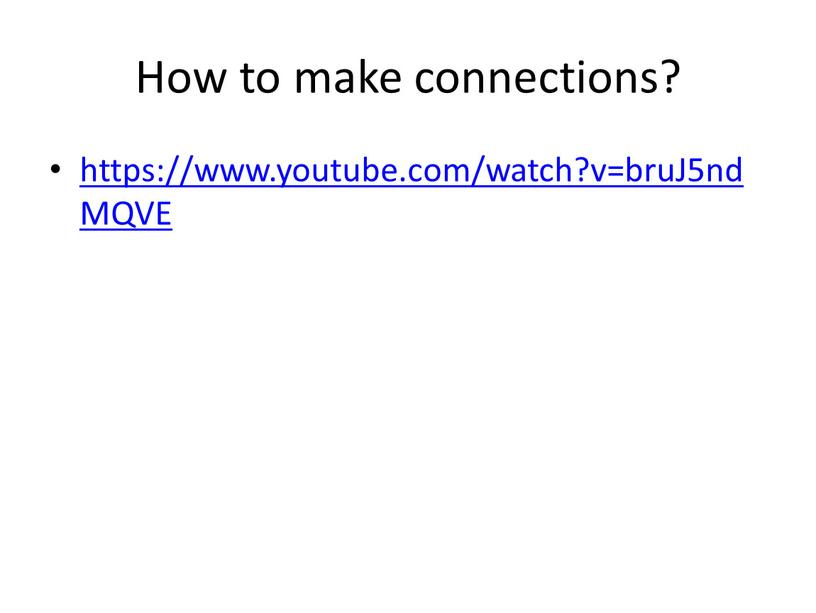 How to make connections? https://www