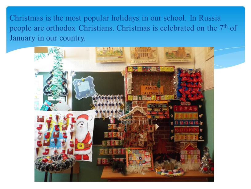 Christmas is the most popular holidays in our school