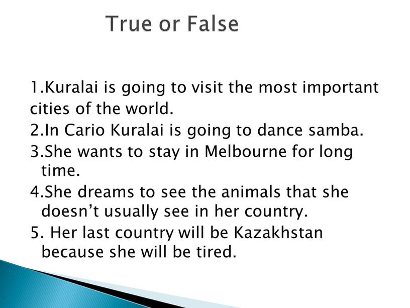 Kuralai is going to visit the most important cities of the world