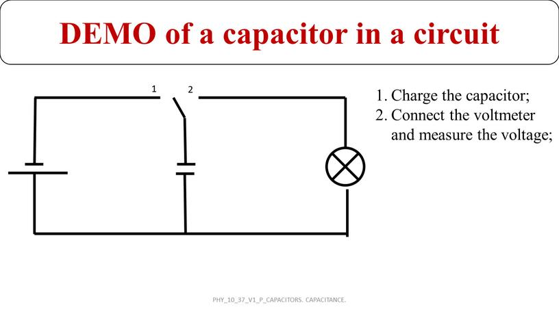 DEMO of a capacitor in a circuit