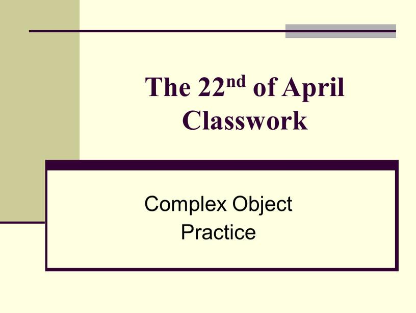 The 22nd of April Classwork Complex