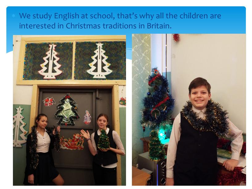 We study English at school, that's why all the children are interested in