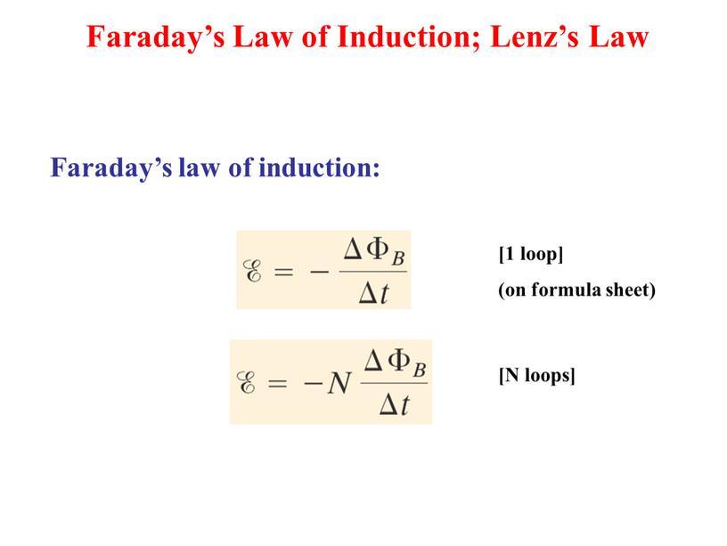 Faraday's law of induction: [1 loop] (on formula sheet) [N loops]