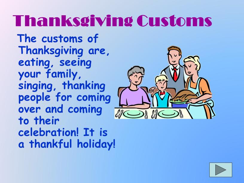 Thanksgiving Customs The customs of