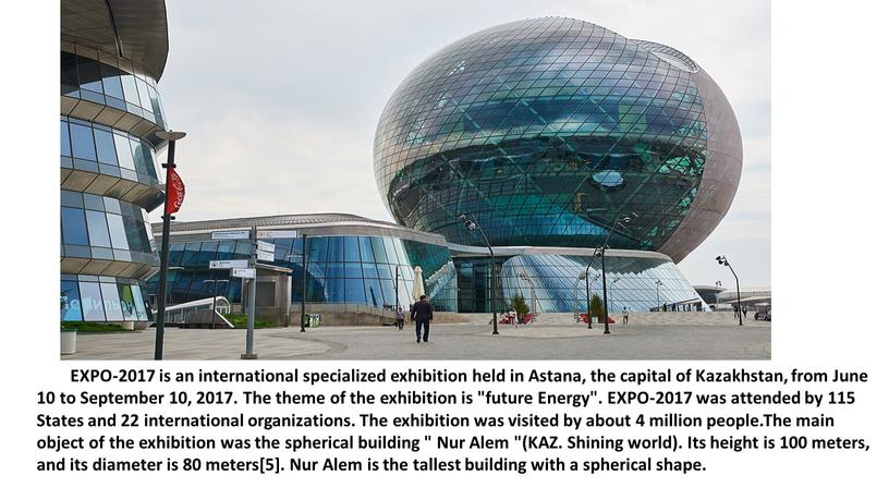 EXPO-2017 is an international specialized exhibition held in