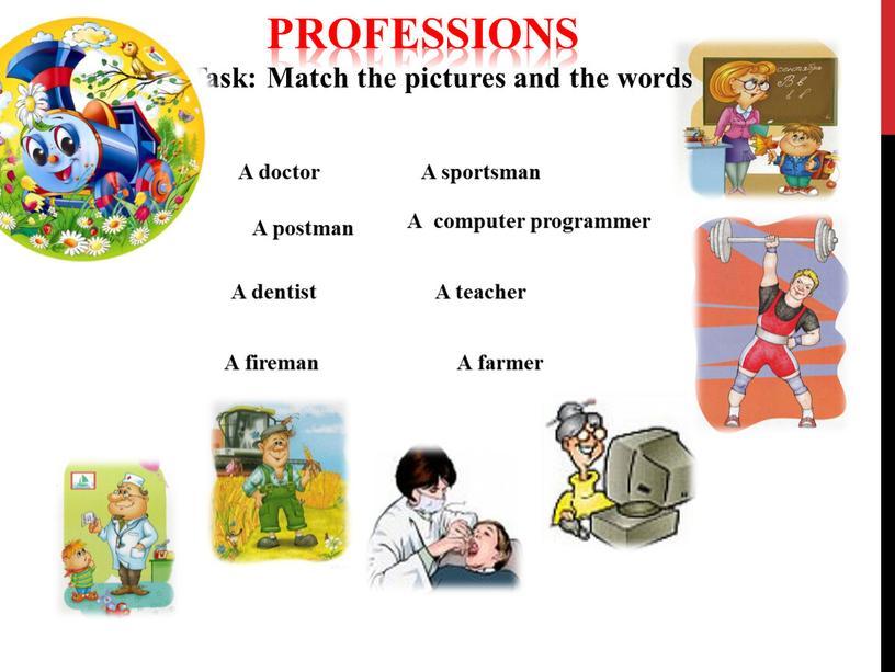 A doctor A postman A dentist A teacher