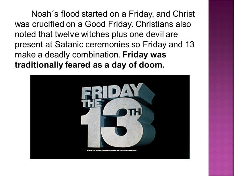 Noah´s flood started on a Friday, and