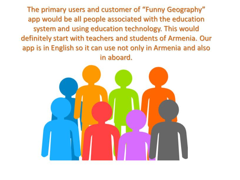 """The primary users and customer of """"Funny"""