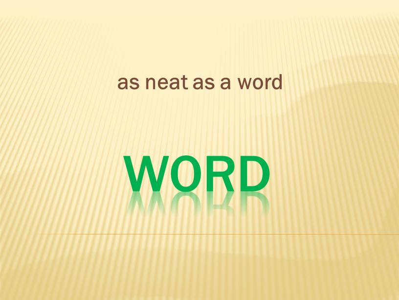 word as neat as a word