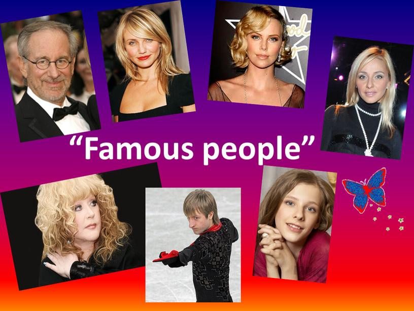 """""""Famous people"""""""