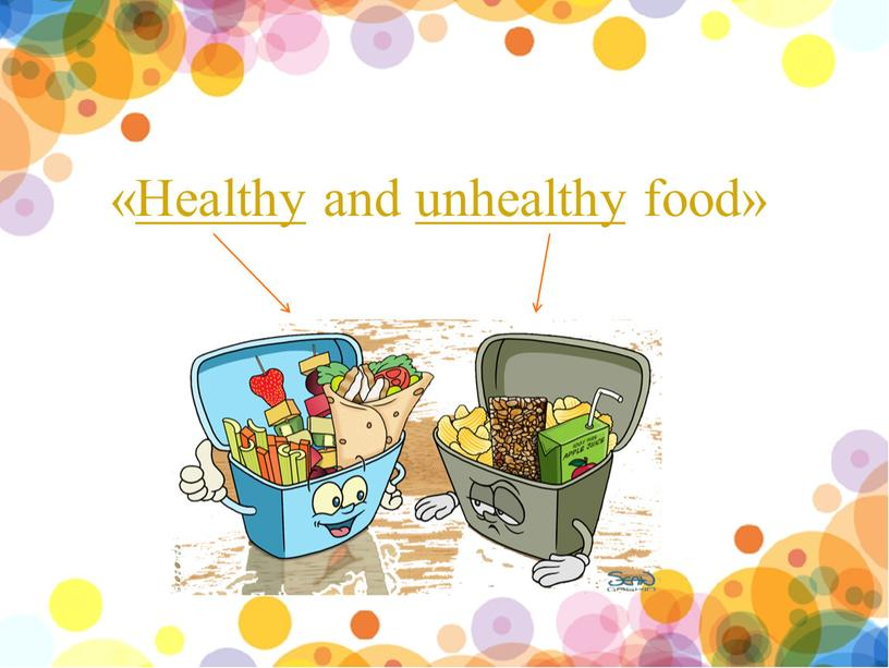 «Healthy and unhealthy food»