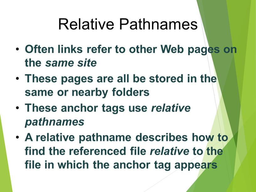 Relative Pathnames Often links refer to other