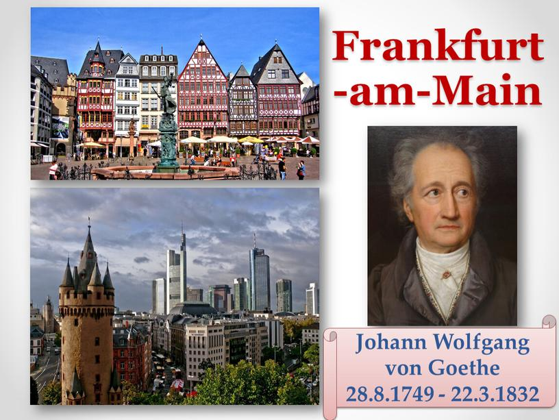 Frankfurt -am-Main Johann Wolfgang von