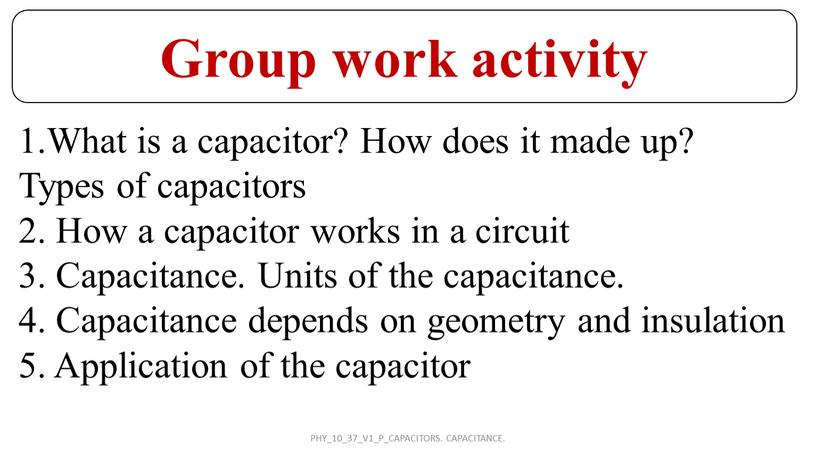 What is a capacitor? How does it made up?