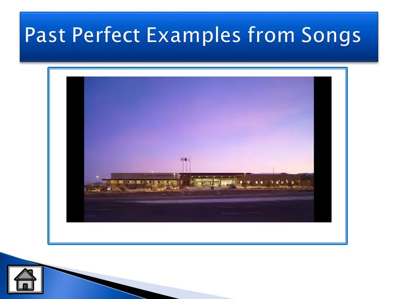 Past Perfect Examples from Songs