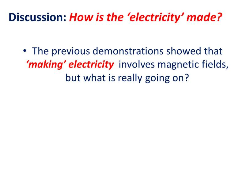 Discussion: How is the 'electricity' made?
