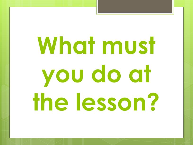 What must you do at the lesson?