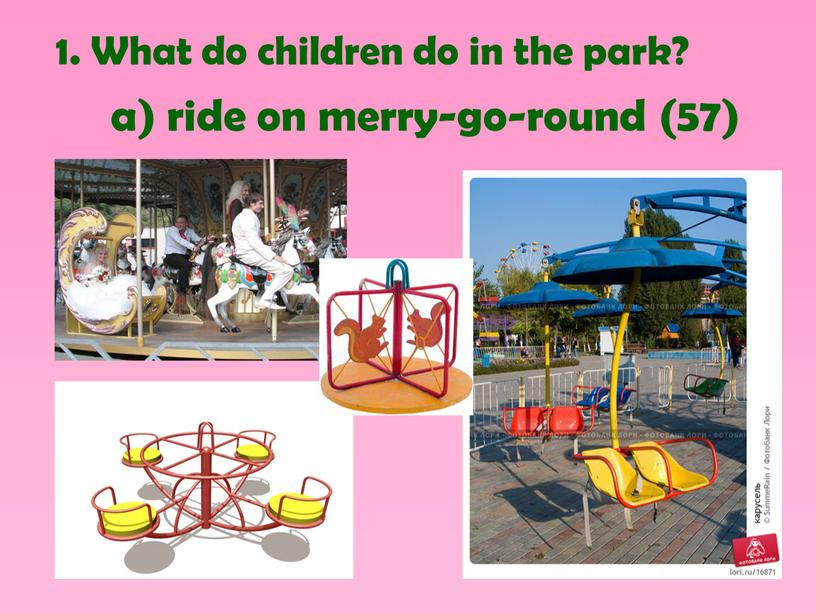 What do children do in the park? a) ride on merry-go-round (57)