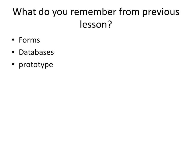 What do you remember from previous lesson?