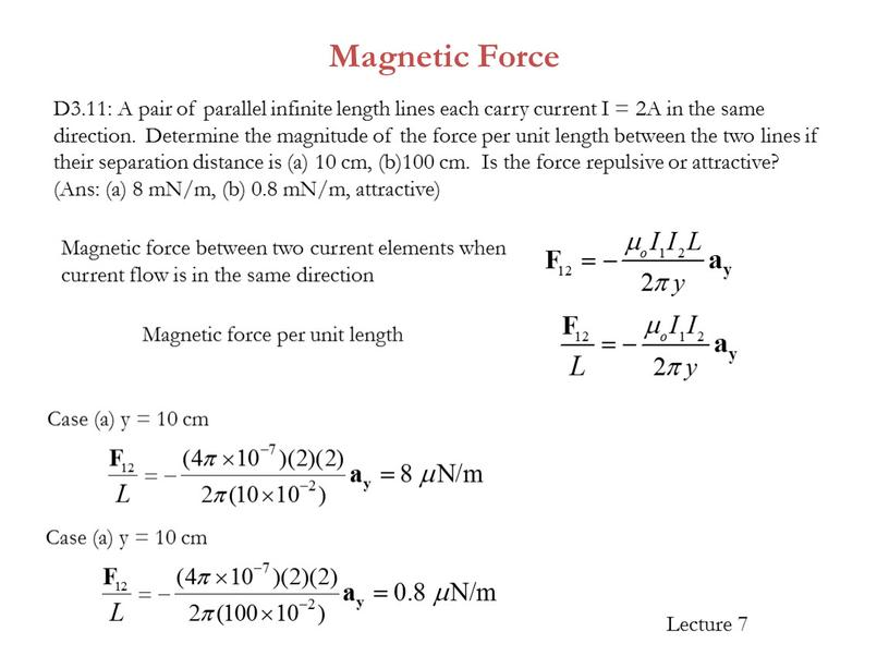 Magnetic Force D3.11: A pair of parallel infinite length lines each carry current