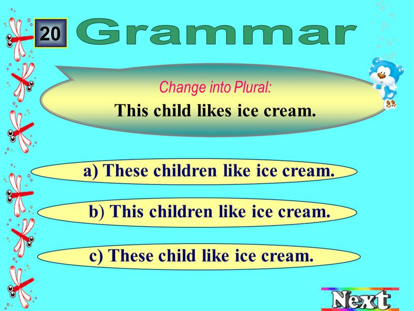 These child like ice cream. b )