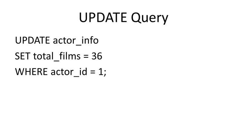 UPDATE Query UPDATE actor_info