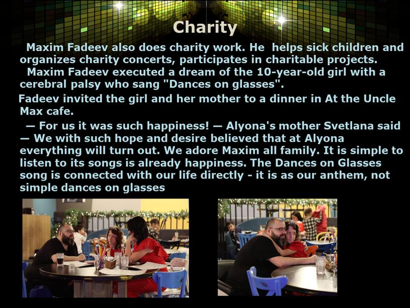 Charity Maxim Fadeev also does charity work