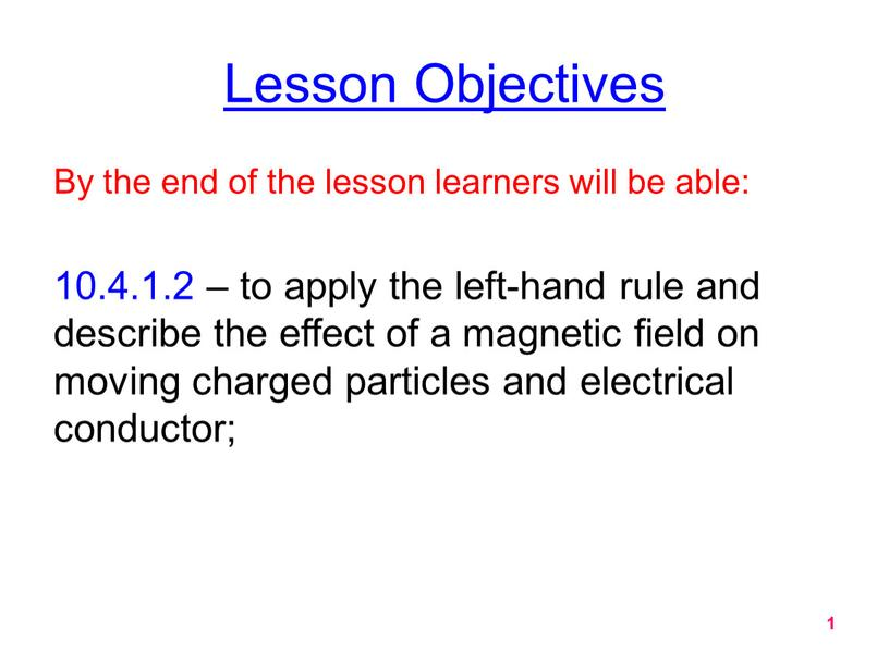 Lesson Objectives By the end of the lesson learners will be able: 10