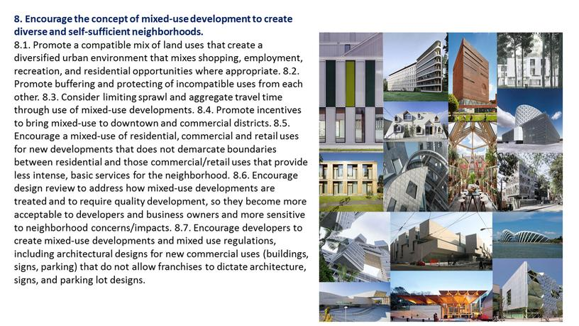 Encourage the concept of mixed-use development to create diverse and self-sufficient neighborhoods