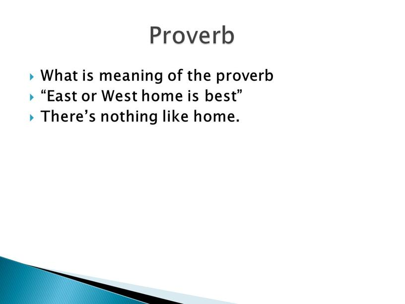 "What is meaning of the proverb ""East or"