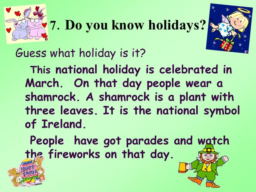 Do you know holidays? Guess what holiday is it?