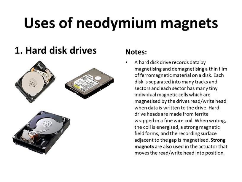 Uses of neodymium magnets 1. Hard disk drives