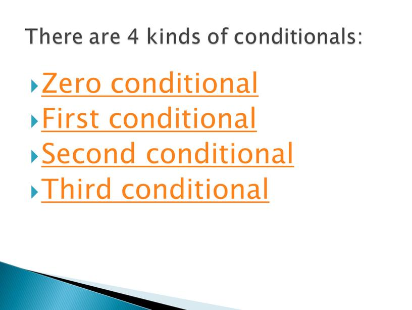 Zero conditional First conditional