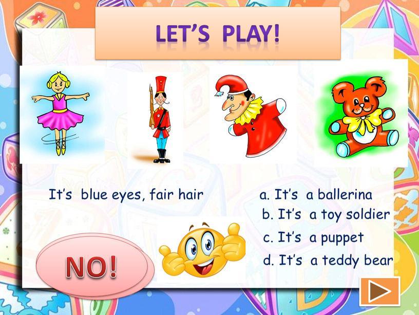 Let's play! It's blue eyes, fair hair a