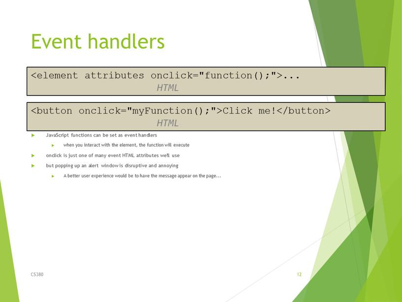 Event handlers JavaScript functions can be set as event handlers when you interact with the element, the function will execute onclick is just one of…