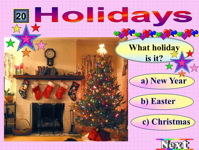 Easter а) New Year 20 Holidays