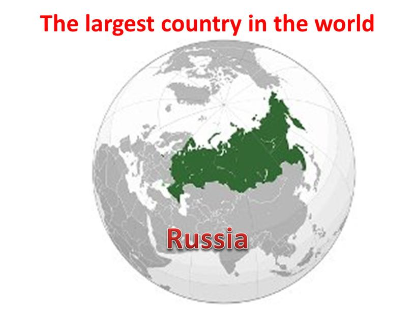 The largest country in the world
