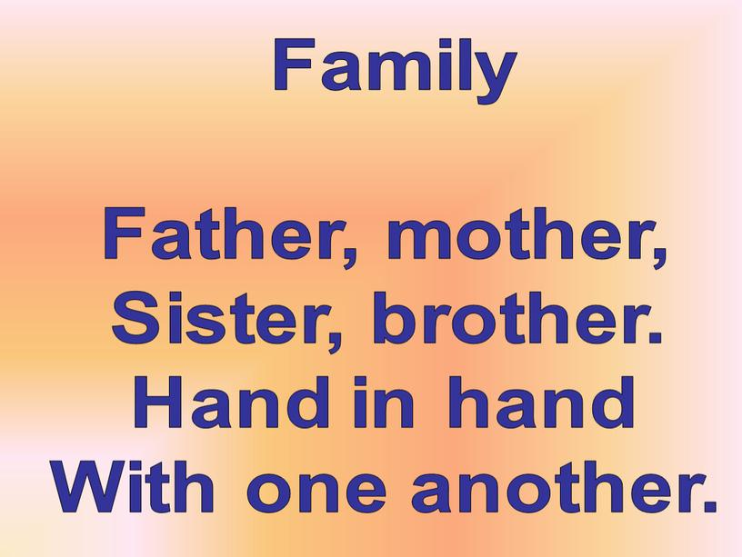 Family Father, mother, Sister, brother