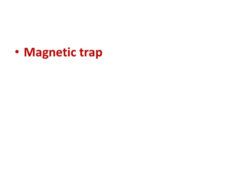 Magnetic trap